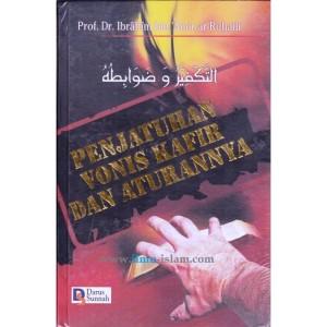 BAHAYA MENGKAFIRKAN SESAMA UMAT ISLAM