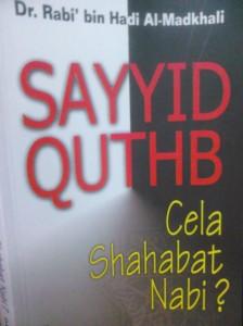 Buku berjudul مطاعن سيد قطب في أصحاب رسول الله yang memuatkan sanggahan terhadap Sayid Quthb dan pembelaan ke atas para Sahabat Nabi radhiyallahu 'anhum ajma'in,
